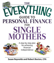 The Everything Guide To Personal Finance For Single Mothers  -     By: Susan Reynolds, Robert Bexton