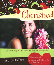 Cherished: Discovering the Freedom to Love and Be Loved  -     By: Chandra Peele