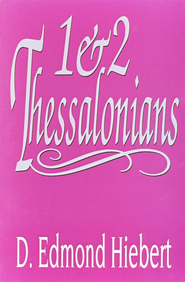 1 & 2 Thessalonians  -     By: D. Edmond Hiebert