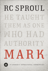 Mark: St. Andrew's Expositional Commentary   -              By: R.C. Sproul