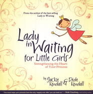 Lady In Waiting for Little Girls: Strengthening The Heart of Your Princess  -     By: Jackie Kendall, Dede Kendall