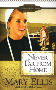 Never Far From Home, Miller Family Series #2   -              By: Mary Ellis