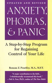Anxiety, Phobias & Panic: Revised and Updated  -     By: Reneau Z. Peurifoy M.A.