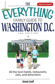 The Everything Family Guide To Washington D.C., 3rd Edition  -     By: Jesse Leaf
