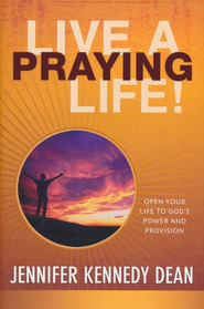 Live A Praying Life Revised Edition - Workbook  -     By: Jennifer Kennedy Dean