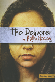 The Deliverer, Freedom Series #3   -              By: Kathi Macias