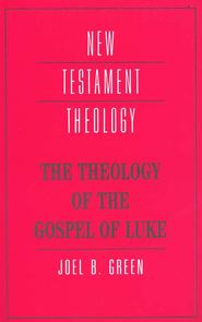 The Theology of the Gospel of Luke   -     By: Joel B. Green