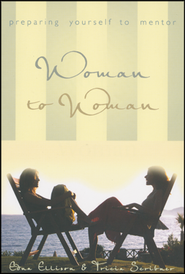 Woman to Woman: Preparing Yourself to Mentor   -     By: Edna Ellison, Tricia Scribner
