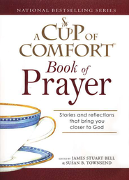 A Cup Of Comfort Book Of Prayer  -     Edited By: James Stuart Bell, Susan B. Townsend     By: James Stuart Bell
