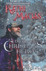Unexpected Christmas Hero  -              By: Kathi Macias