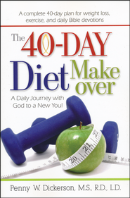 The 40-Day Diet Makeover: A Daily Journey With God to a New You  -     By: Penny W. Dickerson