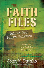 Faith Files, Volume Two: Paul's Epistles  -              By: Dr. John W. Stanko