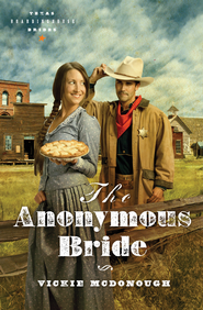 The Anonymous Bride - eBook  -     By: Vickie McDonough