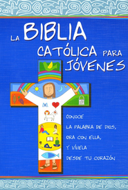 La Biblia Católica para Jóvenes, Enc. Rústica  (The Catholic Bible for Young People, Softcover)  -