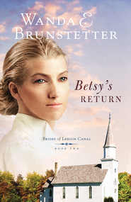 Betsy's Return - eBook  -     By: Wanda E. Brunstetter