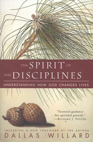 The Spirit of the Disciplines: Understanding How God Changes Lives  -     By: Dallas Willard