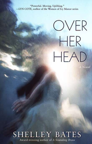 Over Her Head  -              By: Shelley Bates