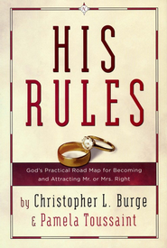 His Rules: A Practical Road Map for Becoming and Attracting Mr. or Mrs. Right (slightly imperfect)  -     By: Christopher Burge