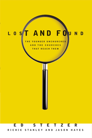 Lost and Found: The Younger Unchurched and the Churches that Reach Them - eBook  -     By: Ed Stetzer, Richie Stanley, Jason Hayes