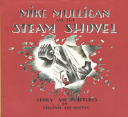 Mike Mulligan and His Steam Shovel   -     By: Virginia Lee Burton