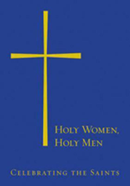 Holy Women, Holy Men: Celebrating the Saints  -     By: Church Publishing