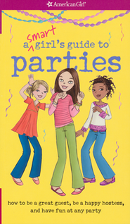 A Smart Girl's Guide to Parties  -              By: Apryl Lundsten
