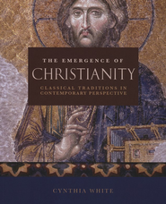 The Emergence of Christianity  -     By: Cynthia White