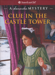 Clue in the Castle Tower: A Samantha Mystery  -     By: Sarah Masters Buckey