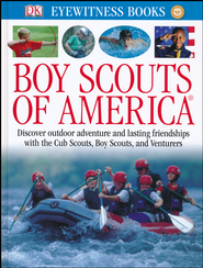 DK Eyewitness Books: Boy Scouts of America  -              By: Robert Birkby