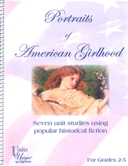 Portraits of American Girlhood: Seven Unit Studies  Using Popular Historical Fiction  -     By: Cindy Sotelo