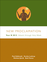 Advent Through Holy Week, 2011-2012: New Proclamation  Series, Year B  -              By: David B. Lott