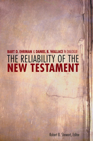 The Reliability of the New Testament: Bart Ehrman & Daniel Wallace in Dialogue  -     Edited By: Robert B. Stewart     By: Edited by Robert B. Stewart