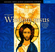 Encountering the Wisdom of Jesus Audio CD  -     By: Cynthia Bourgeault