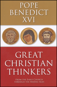 Great Christian Thinkers: From the Early Church Through the Middle Ages  -     By: Pope Benedict XVI