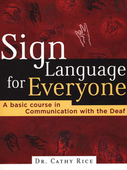 Sign Language for Everyone  -     By: Cathy Rice
