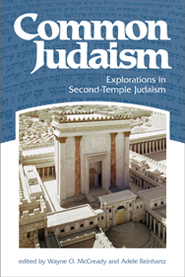 Common Judaism: Explorations in Second-Temple Judaism   -     Edited By: Wayne O. McCready, Adele Reinhartz     By: Wayne O. McCready & Adele Reinhartz, eds.