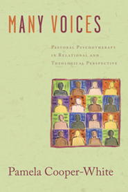 Many Voices: Pastoral Psychotherapy in Relational and Theological Perspective  -     By: Pamela Cooper-White