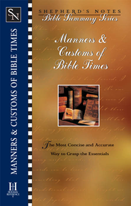 Shepherd's Notes on Manners and Customs of Bible Times - eBook  -