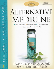 Alternative Medicine: The Christian Handbook, Updated and Expanded - Slightly Imperfect  -     By: Donal P. O'Mathuna Ph.D., Walt Larimore M.D.