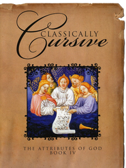 Classically Cursive Book 4: The Attributes of God   -     By: B.J. Jordan