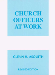 Church Officers at Work  -     By: Glenn Asquith
