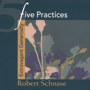 Five Practices: Extravagant Generosity  -     By: Robert Schnase