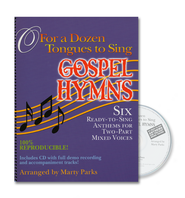 O For a Dozen Tongues to Sing Gospel Hymns: Six Ready-to Sing Anthems for Two-part Mixed Voices with CD  -              By: Marty Parts