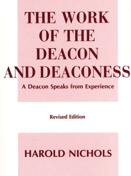 The Work of the Deacon and Deaconess    -     By: Harold Nichols
