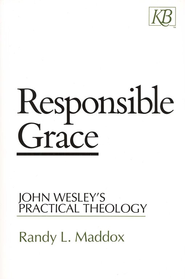 Responsible Grace   -              By: Randy L. Maddox
