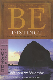 Be Distinct (2 Kings & 2 Chronicles)  -              By: Warren W. Wiersbe
