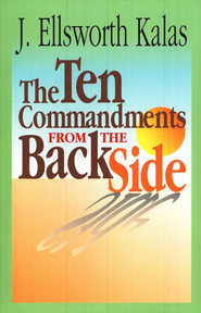 The Ten Commandments from the Back Side  -     By: J. Ellsworth Kalas