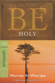 Be Holy (Leviticus)  -     By: Warren W. Wiersbe