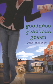 #2: Goodness Gracious Green, Large Print  -     By: Judy Christie