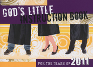 God's Little Instruction Book for the Class of 2011  -